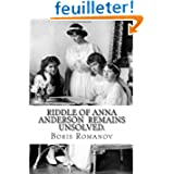 Riddle of Anna Anderson remains unsolved.: Anna-Anastaia: the old and new versions and discussion