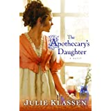 The Apothecary&#39;s Daughter ~ Julie Klassen