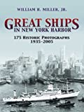 Great Ships in New York Harbor: 175 Historic Photographs, 1935-2005 (Dover Maritime)