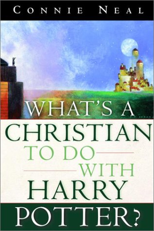 What's a Christian to Do with Harry Potter?, CONNIE NEAL