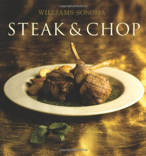 Williams-Sonoma Collection: Steak & Chop - Denis Kelly