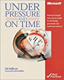 Under Pressure and On Time (Pro-Best Practices)