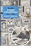 Tackle stamp collecting this way (0090994612) by Bateman, Robert
