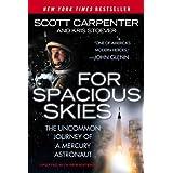For Spacious Skies: The Uncommon Journey Of A Mercury Astronaut ~ M. Scott Carpenter
