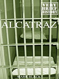 Alcatraz: A Very Brief History by Mark Black ebook deal