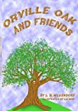Orville Oak and Friends
