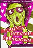 img - for Teenage Nervous Breakdown book / textbook / text book