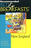 Recommended Bed & Breakfasts New England (Recommended Bed & Breakfasts Series)