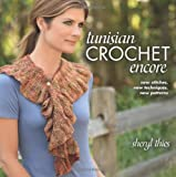 img - for Tunisian Crochet Encore: New Stitches, New Techniques, New Patterns book / textbook / text book