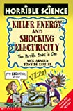 Killer Energy: Two Horrible Books in One (Horrible Science) (0439959861) by Arnold, Nick