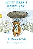 Sunny Bear's Rainy Day: A Book in the Bear Feet Series (Bear Feet Series)
