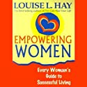 Empowering Women Speech by Louise L. Hay Narrated by Louise L. Hay