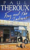 Fong and the Indians (0140148957) by Theroux, Paul