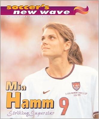 Mia Hamm: Striking Superstar (Soccer's New Wave)