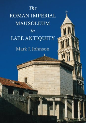 The Roman Imperial Mausoleum in Late Antiquity