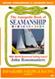 Annapolis Book of Seamanship, Vol. 5: Daysailors, Sailing & Racing - Seamanship [Import]