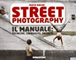 Street photography. Il manuale: tecni...