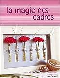 echange, troc Lizzie O'Prey, Cécile Capilla - La magie des cadres