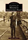 Maine's  Angling  Past,  Glimpses of  (ME)    (Images of America)