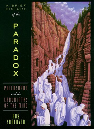 A Brief History of the Paradox: Philosophy and the Labyrinths of the Mind
