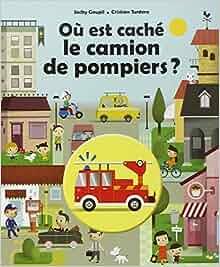 ou est cache le camion de pompier?: 9782203051195: Amazon.com: Books