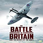 The Battle of Britain and the Heroes of the Skies |  Go Entertain