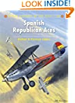Spanish Republican Aces (Aircraft of...
