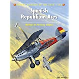 Spanish Republican Aces (Aircraft of the Aces) ~ Rafael A. Permuy L�pez