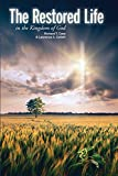 img - for The Restored Life: in the Kingdom of God book / textbook / text book