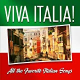 Viva Italia! All the Favorite Italian Songs