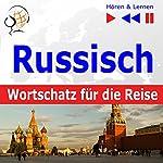 Russisch Wortschatz für die Reise: 1000 Wichtige Wörter und Redewendungen im Alltag (Hören & Lernen) | Dorota Guzik
