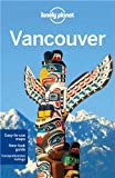 Lonely Planet Lonely Planet Vancouver (Travel Guide)