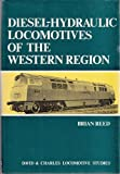 Diesel-hydraulic Locomotives of the Western Region (Locomotive Study) (0715367692) by Reed, Brian