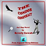 The Condor Conspiracy: An I-Spy Book #3 | Beverly Enwall