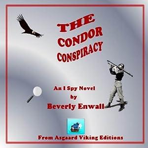 The Condor Conspiracy: An I-Spy Book #3 | [Beverly Enwall]