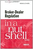 img - for Broker-Dealer Regulation in a Nutshell, 2d (Nutshell Series) (In a Nutshell (West Publishing)) by Thomas Lee Hazen Published by West 2nd (second) edition (2011) Paperback book / textbook / text book