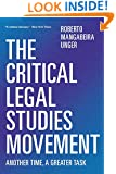 The Critical Legal Studies Movement: Another Time, A Greater Task