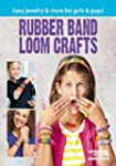 Rubber Band Loom Crafts (English Edit...