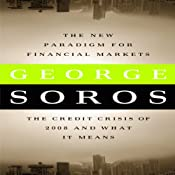 The New Paradigm for Financial Markets: The Credit Crisis of 2008 and What It Means   [George Soros]