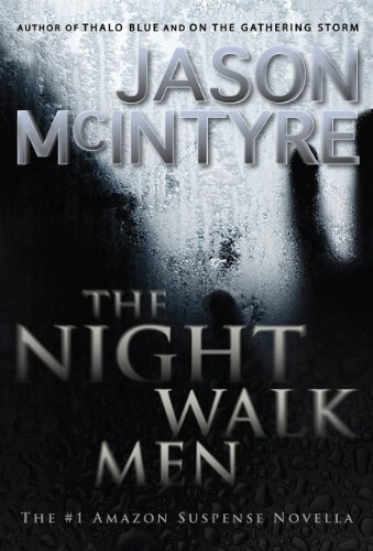 Amazon.com: The Night Walk Men: A Novella eBook: Jason McIntyre: Kindle Store