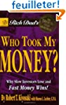Rich Dad's Who Took My Money?: Why Sl...
