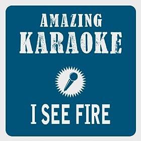 I See Fire (Kygo Remix) [Karaoke Version] (Originally Performed By Ed Sheeran)