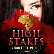 High Stakes: Nadia Wolf, Book 2 | Nicolette Pierce