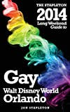 The Stapleton 2014 Guide to Gay Walt Disney World - Orlando (Stapleton Gay Guides)