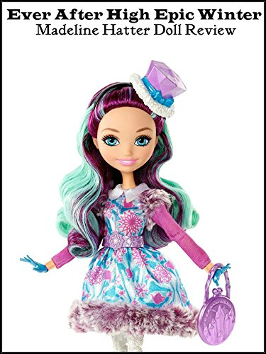 Ever After High Epic Winter Madeline Hatter doll review on Amazon Prime Video UK