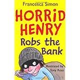 Horrid Henry Robs the Bankby Francesca Simon