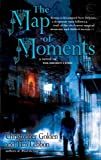 cover of The Map of Moments: A Novel of the Hidden Cities
