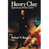 Henry Clay: Statesman for the Union ~ Robert Vincent Remini