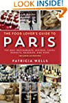 The Food Lover's Guide to Paris: The...