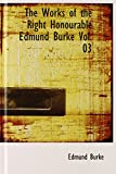 img - for The Works of the Right Honourable Edmund Burke Vol. 03 book / textbook / text book